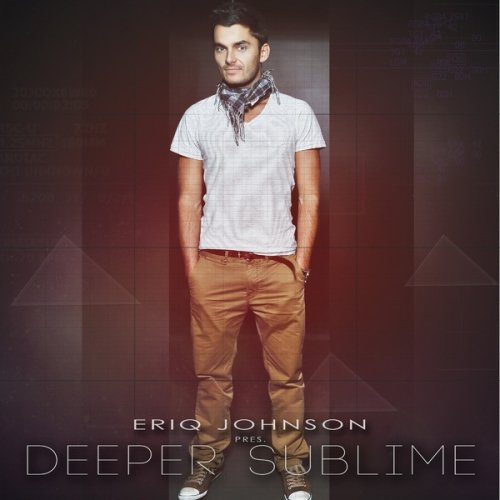 VA - Eriq Johnson Pres. Deeper Sublime [2014] MP3