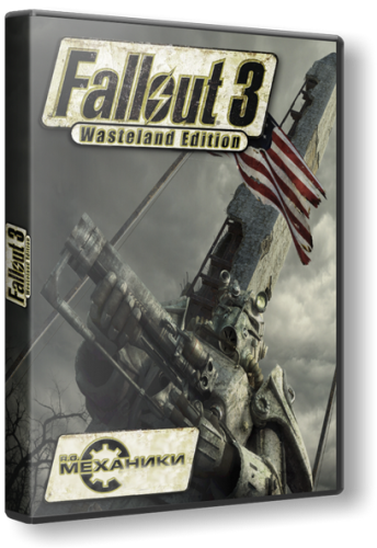Fallout 3: Wasteland Edition [2008 / Action (Shooter) / RPG / 3D / 1st Person / 3rd Person / RePack]