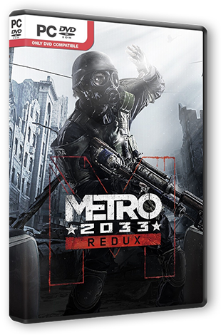 Metro 2033 Redux [2014 / Action, 3D, 1st Person / RePack] от R.G. Steamgames
