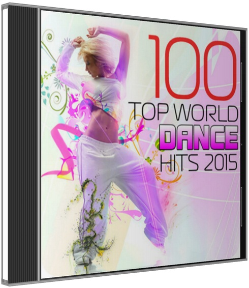 Сборник - 100 Top World dance Hits 2015 (2015) MP3