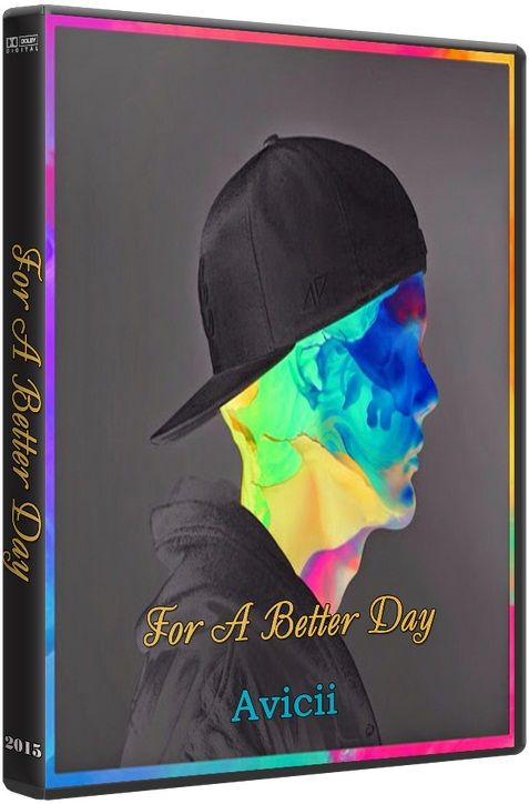 Avicii / For A Better Day [2015 / Dance / WEBRip]