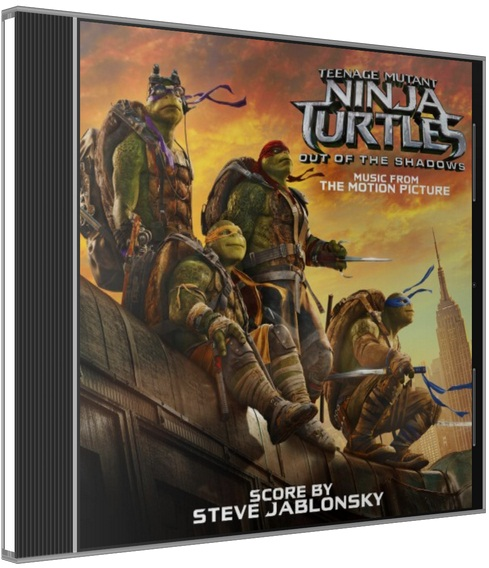 Черепашки-ниндзя 2 / Teenage Mutant Ninja Turtles: Out Of The Shadows (Steve Jablonsky) [2016] MP3