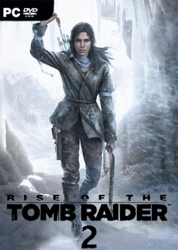 Rise of the Tomb Raider 2 [2018 / Action, 3D, 3rd Person / HD 720p] | Трейлер