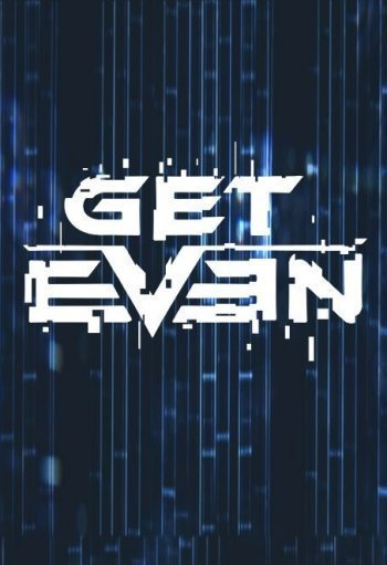 Get Even [2017 / Action, FPS / HD 720p] | Трейлер