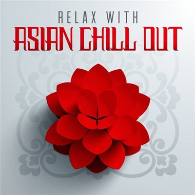 VA / Relax with Asian Chill Out [2013]